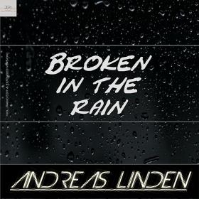 ANDREAS LINDEN - BROKEN IN THE RAIN